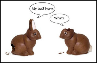 chocolate easter bunny my butt hurts funny picture